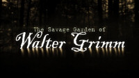 The Savage Garden of Walter Grimm